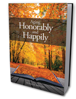 Aging Happily and Honorably