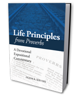 Life Principles From Proverbs: A Devotional Expositional Commentary