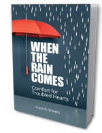 When the Rain Comes - Comfort for Troubled Hearts